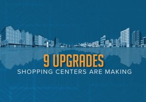 9 Upgrades Shopping Centers are Maing